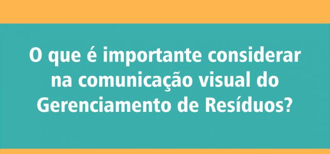 Como utilizar a comunicação visual no Gerenciamento de Resíduos?