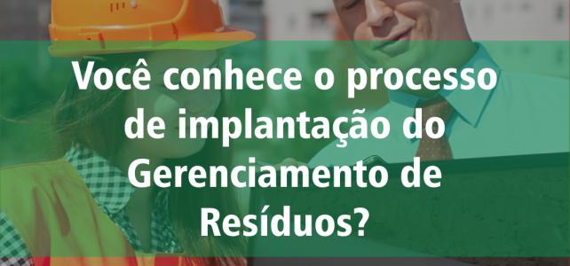 Você conhece o processo de implantação do Gerenciamento de Resíduos?