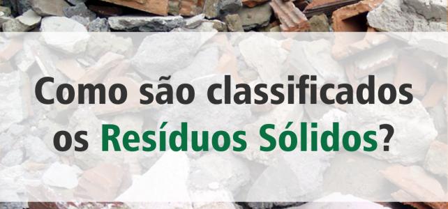 Como são classificados os Resíduos Sólidos?
